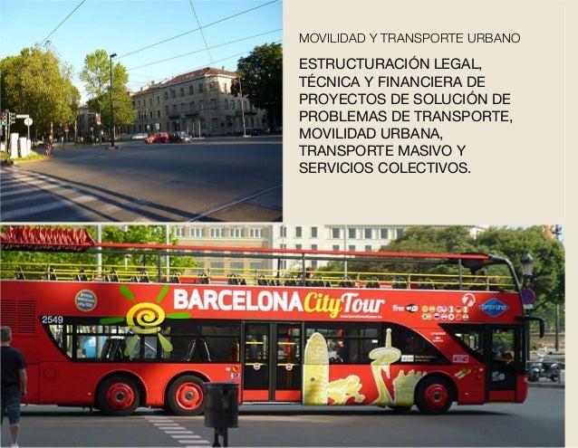 ESTRUCTURACIÓN LEGAL, TÉCNICA Y FINANCIERA DE PROYECTOS DE SOLUCIÓN DE PROBLEMAS DE TRANSPORTE, MOVILIDAD URBANA, TRANSPOR...
