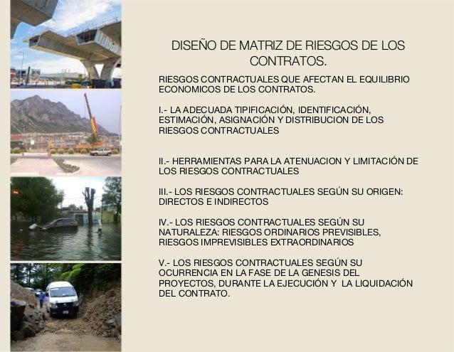 RIESGOS CONTRACTUALES QUE AFECTAN EL EQUILIBRIO ECONOMICOS DE LOS CONTRATOS. I.- LA ADECUADA TIPIFICACIÓN, IDENTIFICACIÓN,...