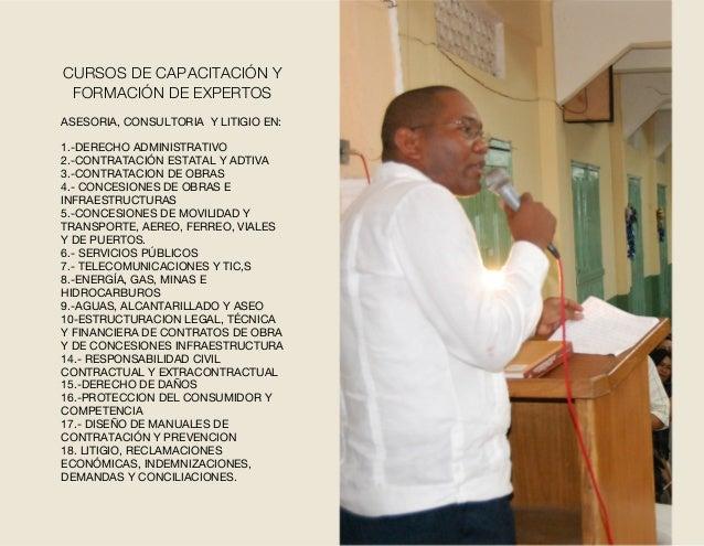 ASESORIA, CONSULTORIA Y LITIGIO EN: 1.-DERECHO ADMINISTRATIVO 2.-CONTRATACIÓN ESTATAL Y ADTIVA 3.-CONTRATACION DE OBRAS 4....