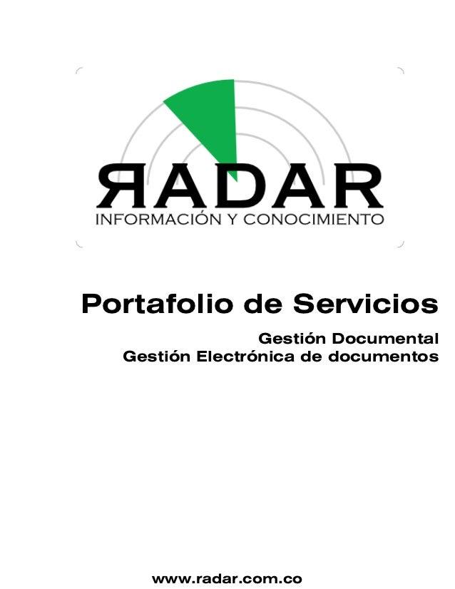 Portafolio de Servicios                 Gestión Documental  Gestión Electrónica de documentos     www.radar.com.co
