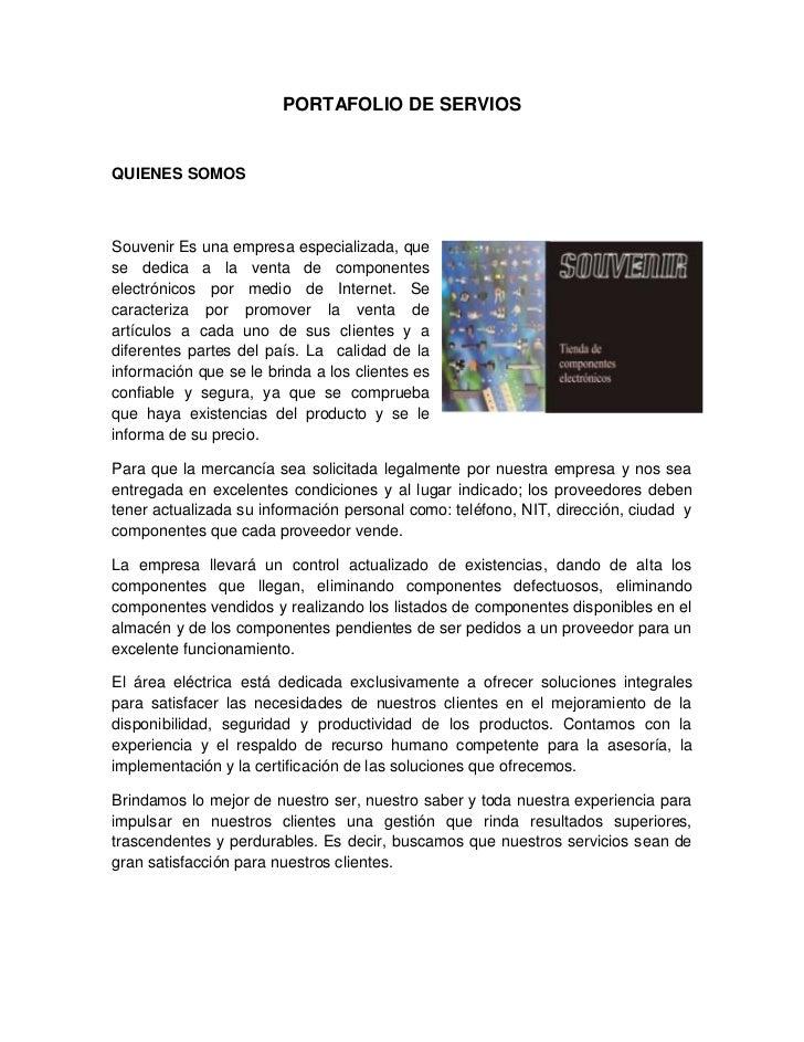 PORTAFOLIO DE SERVIOSQUIENES SOMOSSouvenir Es una empresa especializada, quese dedica a la venta de componenteselectrónico...