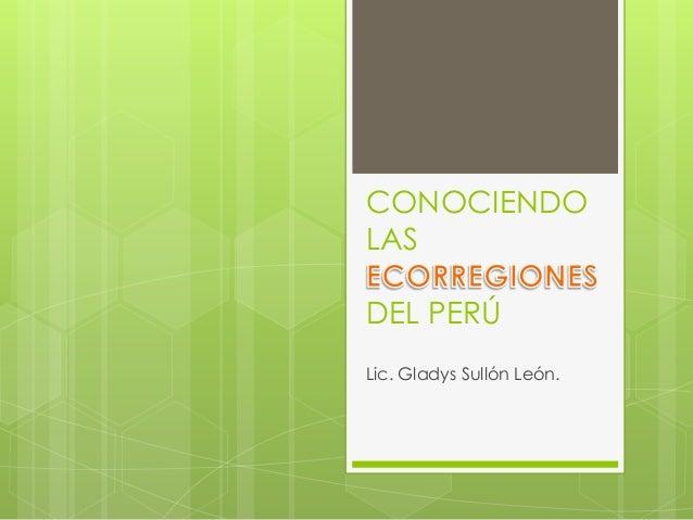 CONOCIENDO  LAS  DEL PERÚ  Lic. Gladys Sullón León.