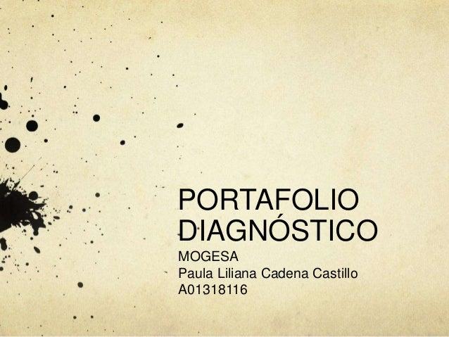 MOGESA Paula Liliana Cadena Castillo A01318116 PORTAFOLIO DIAGNÓSTICO