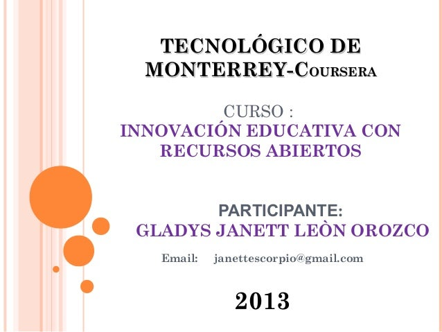 TECNOLÓGICO DETECNOLÓGICO DE MONTERREY-CMONTERREY-COURSERAOURSERA CURSO : INNOVACIÓN EDUCATIVA CON RECURSOS ABIERTOS PARTI...