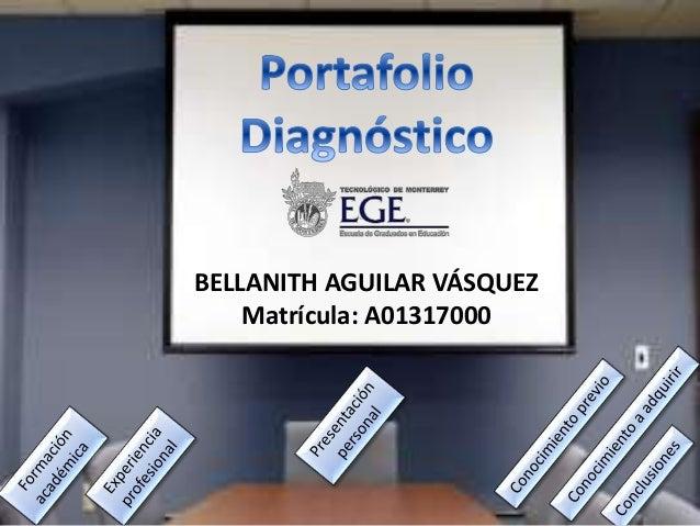 BELLANITH AGUILAR VÁSQUEZ  Matrícula: A01317000