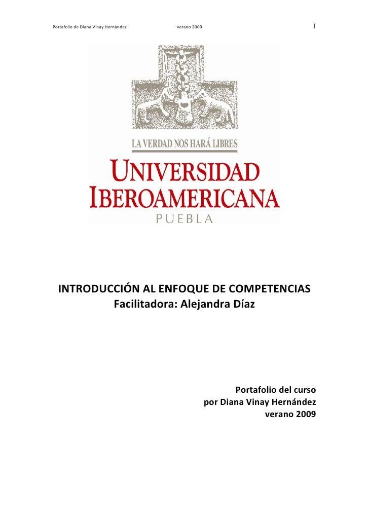 Portafolio de Diana Vinay Hernández   verano 2009                             1       INTRODUCCIÓN AL ENFOQUE DE COMPETENC...