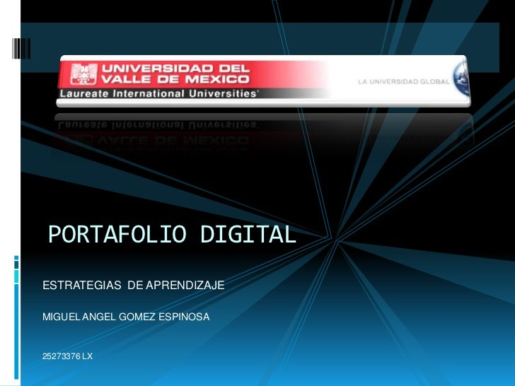 PORTAFOLIO DIGITALESTRATEGIAS DE APRENDIZAJEMIGUEL ANGEL GOMEZ ESPINOSA25273376 LX