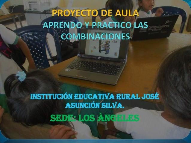 Institución Educativa Rural José Asunción Silva. SEDE: LOS ÀNGELES