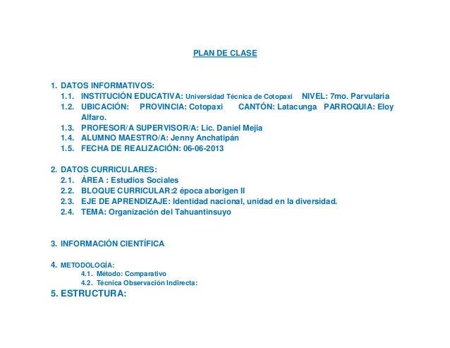 PLAN DE CLASE1. DATOS INFORMATIVOS:1.1. INSTITUCIÓN EDUCATIVA: Universidad Técnica de Cotopaxi NIVEL: 7mo. Parvularia1.2. ...