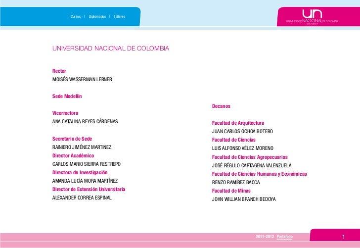Cursos | Diplomados | TalleresUNIVERSIDAD NACIONAL DE COLOMBIARectorMOISÉS WASSERMAN LERNERSede Medellín                  ...