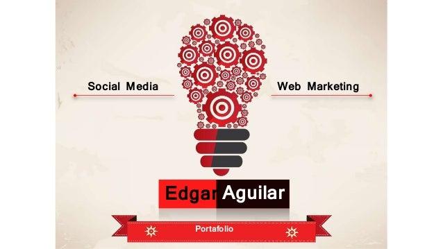 Edgar Portafolio Social Media Web Marketing Aguilar