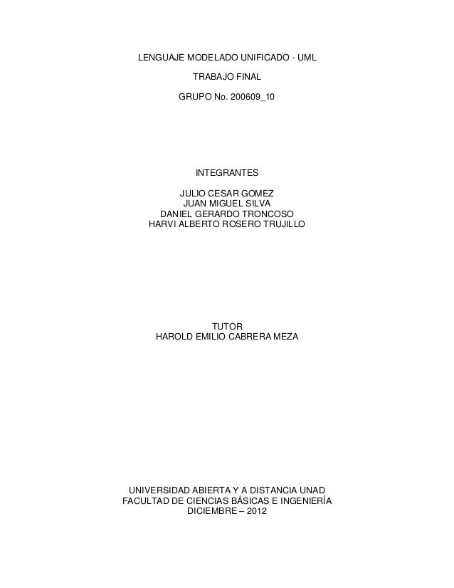 LENGUAJE MODELADO UNIFICADO - UML             TRABAJO FINAL           GRUPO No. 200609_10              INTEGRANTES        ...