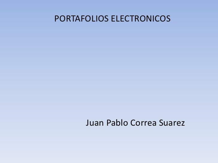 PORTAFOLIOS ELECTRONICOS      Juan Pablo Correa Suarez