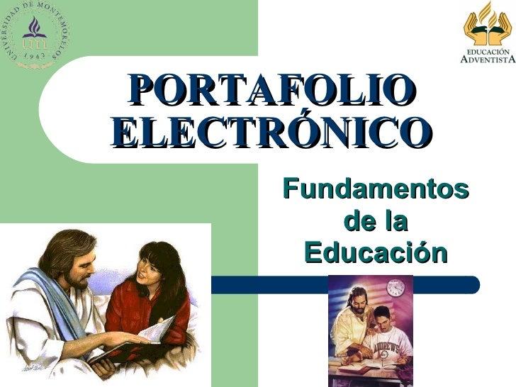 Fundamentos de la Educación PORTAFOLIO ELECTRÓNICO