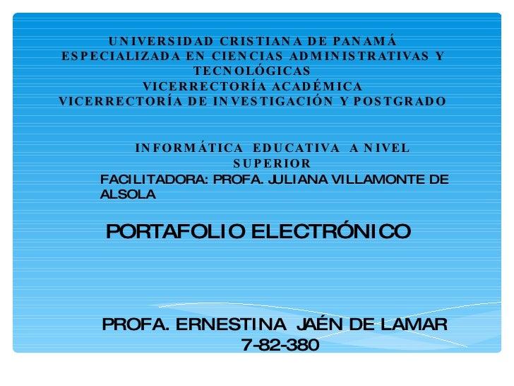 UNIVERSIDAD CRISTIANA DE PANAMÁ ESPECIALIZADA EN CIENCIAS ADMINISTRATIVAS Y TECNOLÓGICAS VICERRECTORÍA ACADÉMICA VICERRECT...