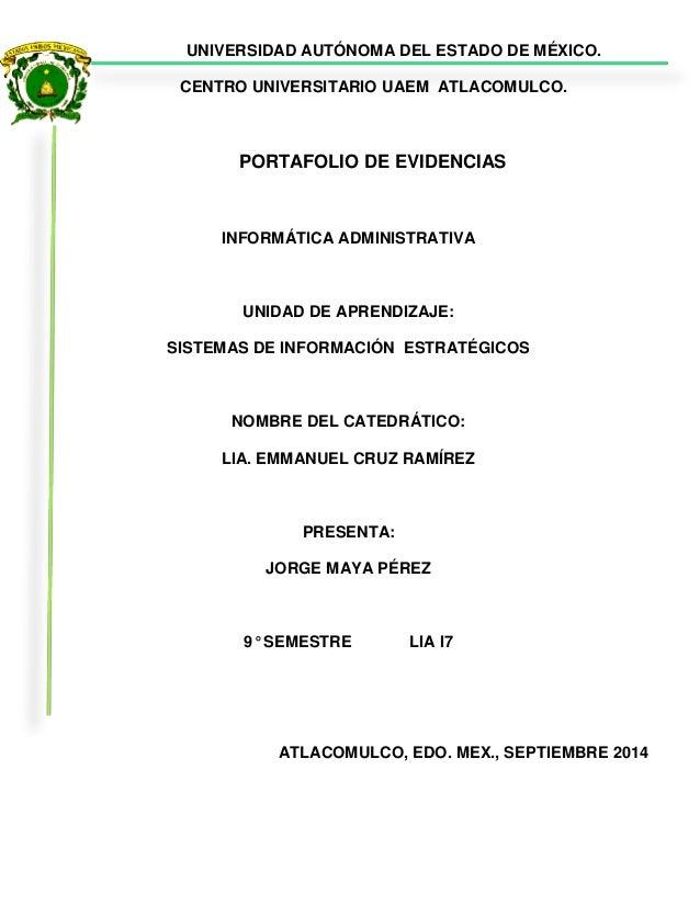 UNIVERSIDAD AUTÓNOMA DEL ESTADO DE MÉXICO.  CENTRO UNIVERSITARIO UAEM ATLACOMULCO.  PORTAFOLIO DE EVIDENCIAS  INFORMÁTICA ...