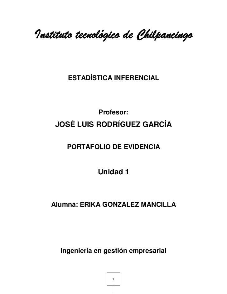 Instituto tecnológico de Chilpancingo        ESTADÍSTICA INFERENCIAL                 Profesor:    JOSÉ LUIS RODRÍGUEZ GARC...