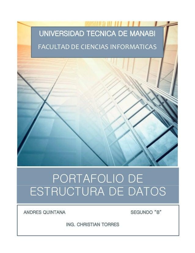 PORTAFOLIO DE ESTRUCTURA DE DATOS UNIVERSIDAD TECNICA DE MANABI FACULTAD DE CIENCIAS INFORMATICAS