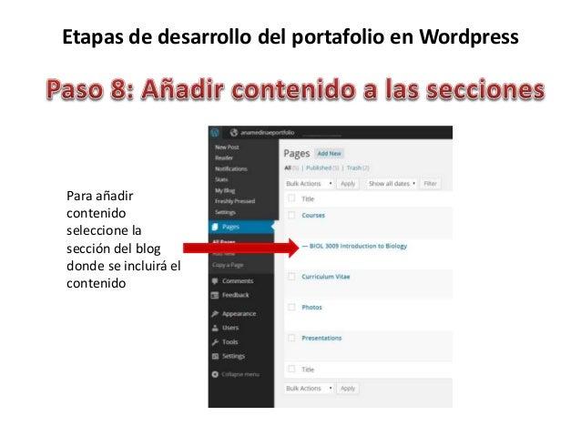 Etapas de desarrollo del portafolio en Wordpress Para añadir contenido seleccione la sección del blog donde se incluirá el...
