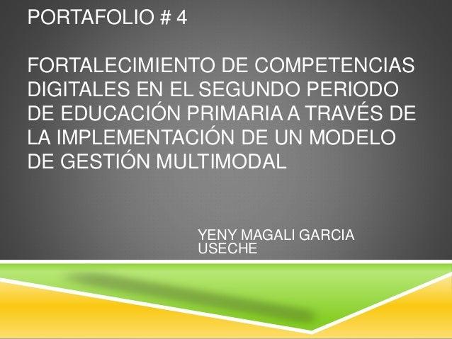 PORTAFOLIO # 4 FORTALECIMIENTO DE COMPETENCIAS DIGITALES EN EL SEGUNDO PERIODO DE EDUCACIÓN PRIMARIA A TRAVÉS DE LA IMPLEM...