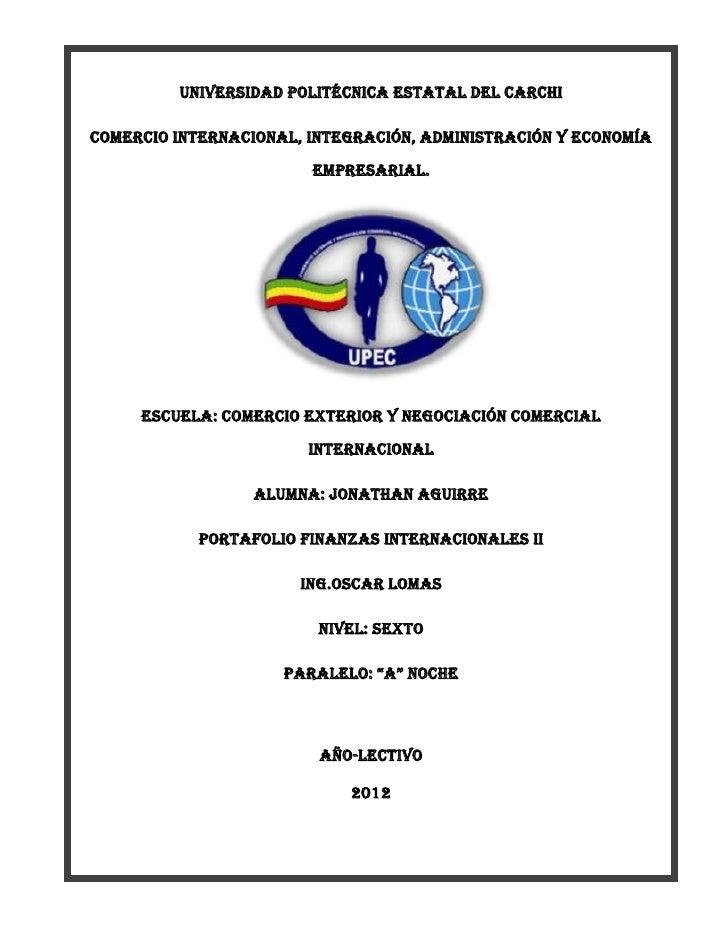 Universidad Politécnica Estatal del Carchi         Universidad Politécnica Estatal del CarchiComercio Internacional, Integ...
