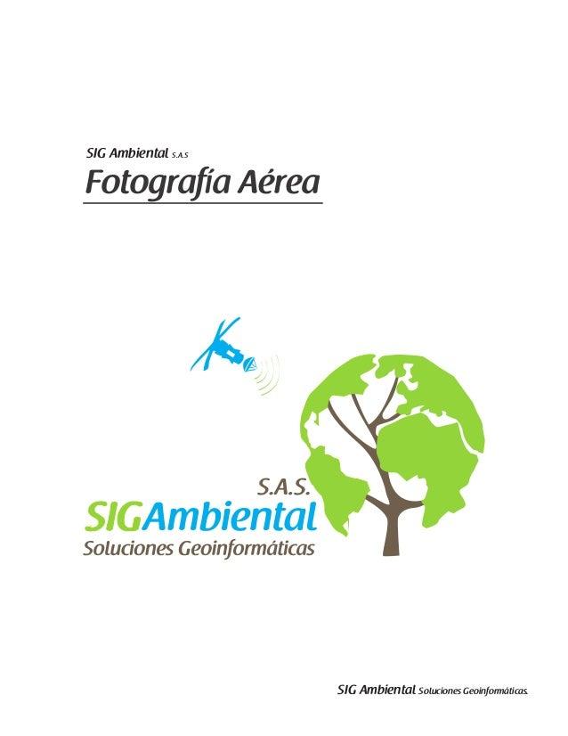 Fotografía Aérea SIG Ambiental S.A.S SIG Ambiental Soluciones Geoinformáticas.