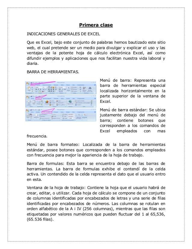 Primera clase INDICACIONES GENERALES DE EXCEL Que es Excel, bajo este conjunto de palabras hemos bautizado este sitio web,...