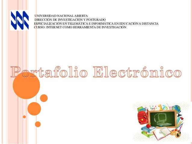 UNIVERSIDAD NACIONAL ABIERTA DIRECCIÓN DE INVESTIGACIÓN Y POSTGRADO ESPECIALIZACIÓN EN TELEMÁTICA E INFORMÁTICA EN EDUCACI...