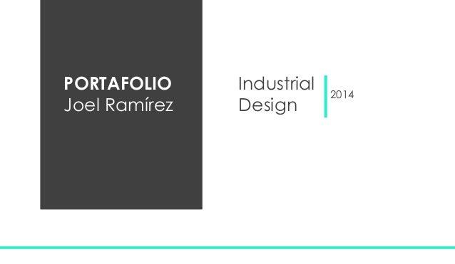 PORTAFOLIO Joel Ramírez  Industrial Design  2014