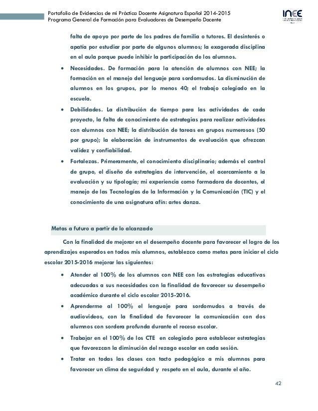 42 Portafolio de Evidencias de mi Práctica Docente Asignatura Español 2014-2015 Programa General de Formación para Evaluad...