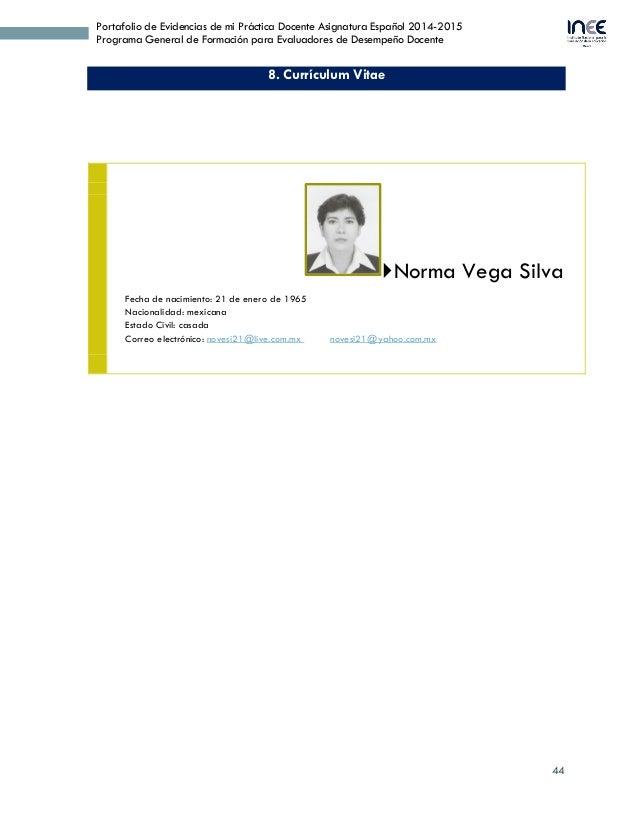 44 Portafolio de Evidencias de mi Práctica Docente Asignatura Español 2014-2015 Programa General de Formación para Evaluad...
