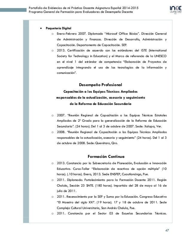 47 Portafolio de Evidencias de mi Práctica Docente Asignatura Español 2014-2015 Programa General de Formación para Evaluad...