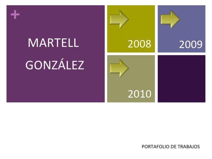 MARTELL  GONZÁLEZ PORTAFOLIO DE TRABAJOS 2008 2009 2010