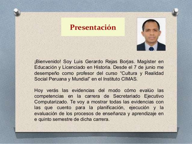 Presentación  ¡Bienvenido! Soy Luis Gerardo Rejas Borjas. Magíster en  Educación y Licenciado en Historia. Desde el 7 de j...