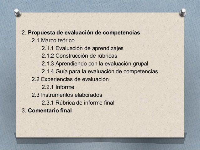 2. Propuesta de evaluación de competencias  2.1 Marco teórico  2.1.1 Evaluación de aprendizajes  2.1.2 Construcción de rúb...