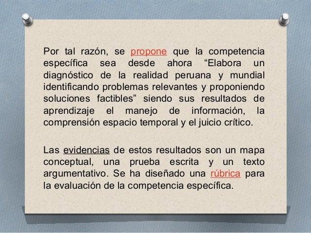 """Por tal razón, se propone que la competencia  específica sea desde ahora """"Elabora un  diagnóstico de la realidad peruana y..."""