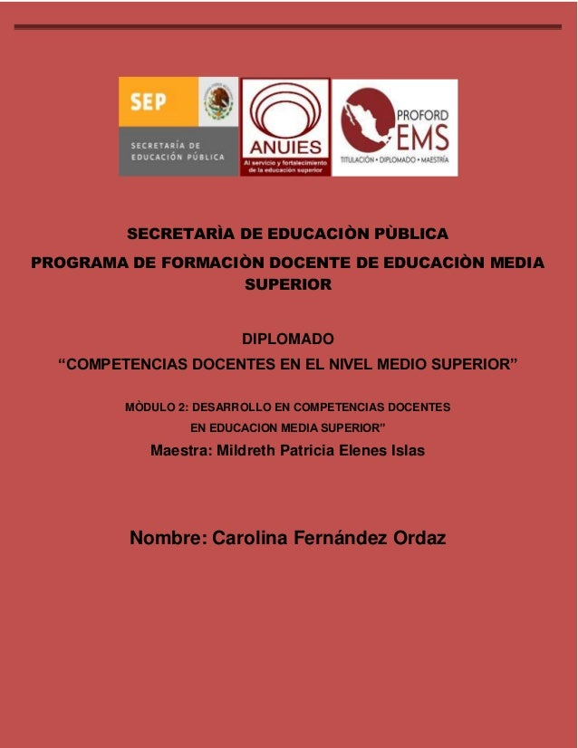DIPLOMADO COMPETENCIAS DOCENTES EN EL NIVEL MEDIO SUPERIOR MODULO 2  SECRETARÌA DE EDUCACIÒN PÙBLICA  PROGRAMA DE FORMACIÒ...