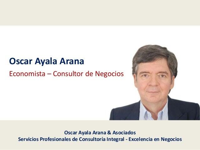 Oscar Ayala Arana & Asociados Servicios Profesionales de Consultoría Integral - Excelencia en Negocios Oscar Ayala Arana E...