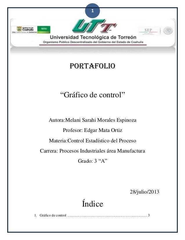 "1 Portafolio ""Gráfico de control"" Autora:Melani Sarahi Morales Espinoza Profesor: Edgar Mata Ortiz Materia:Control Estadís..."
