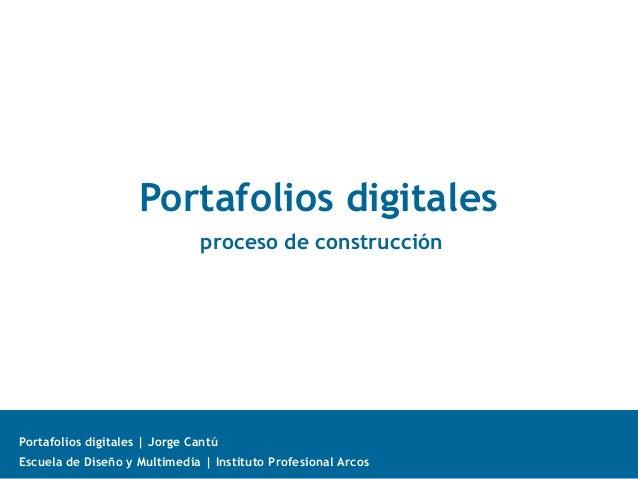 Escuela de Diseño y Multimedia | Instituto Profesional Arcos Portafolios digitales | Jorge Cantú Portafolios digitales pro...