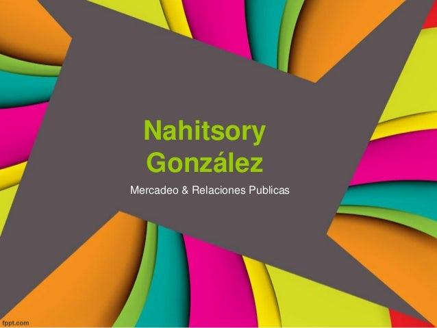 Nahitsory  GonzálezMercadeo & Relaciones Publicas