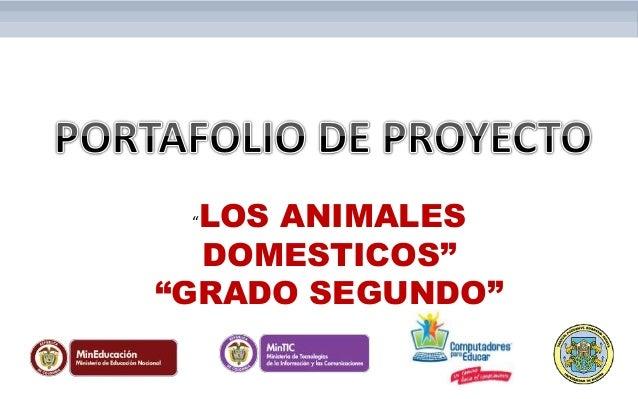 """""""LOS ANIMALES DOMESTICOS"""" """"GRADO SEGUNDO"""""""