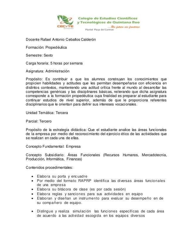 Docente Rafael Antonio Ceballos Calderón Formación: Propedéutica Semestre: Sexto Carga horaria: 5 horas por semana Asignat...