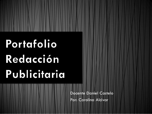 Docente Daniel CasteloPor: Carolina Alcivar