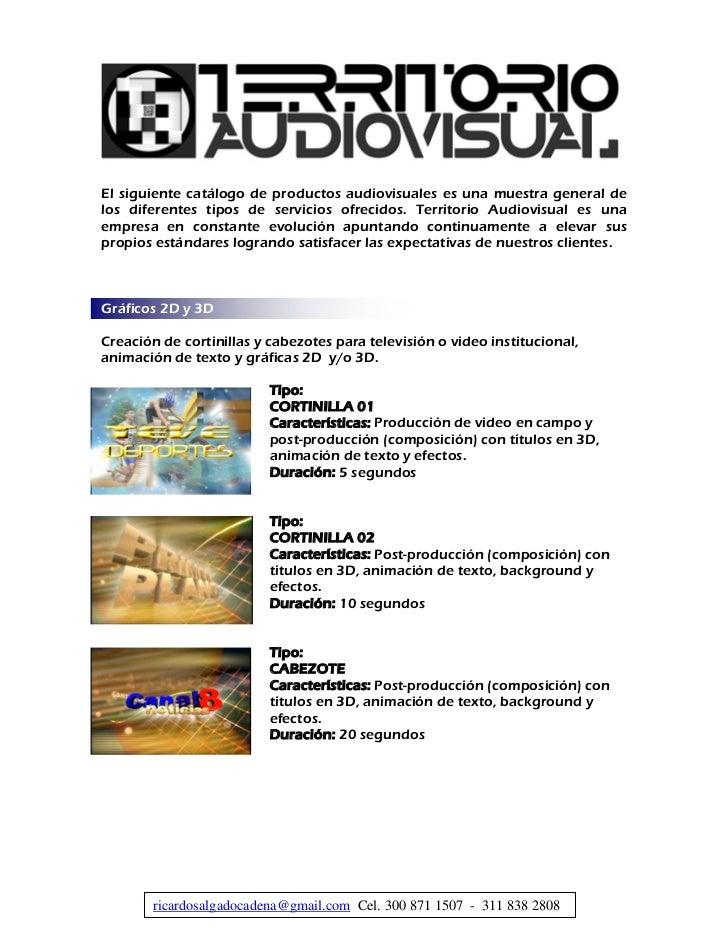 El siguiente catálogo de productos audiovisuales es una muestra general delos diferentes tipos de servicios ofrecidos. Ter...