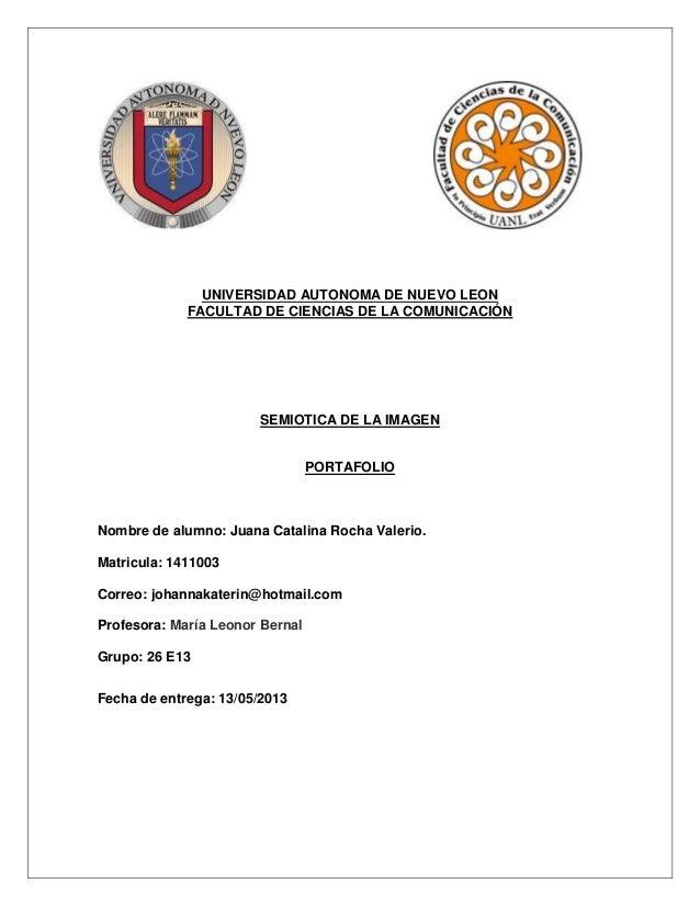 UNIVERSIDAD AUTONOMA DE NUEVO LEONFACULTAD DE CIENCIAS DE LA COMUNICACIÓNSEMIOTICA DE LA IMAGENPORTAFOLIONombre de alumno:...