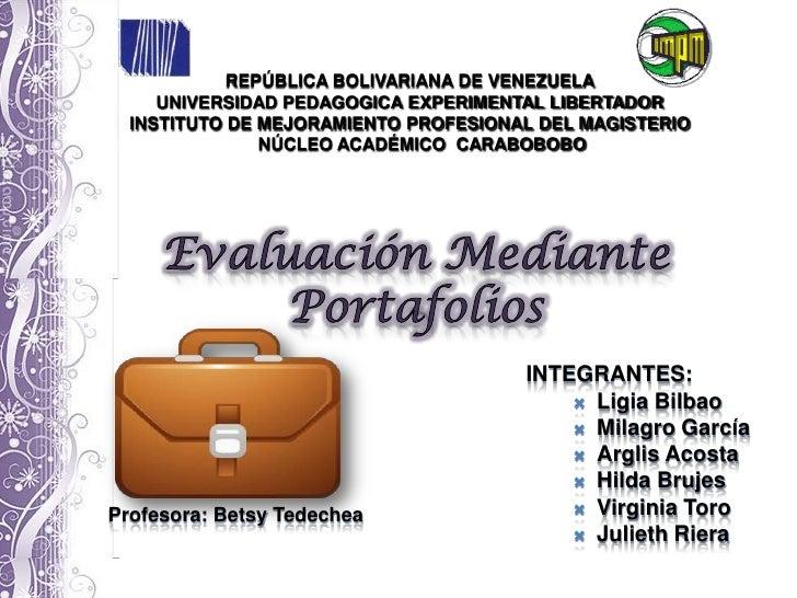 REPÚBLICA BOLIVARIANA DE VENEZUELA     UNIVERSIDAD PEDAGOGICA EXPERIMENTAL LIBERTADOR  INSTITUTO DE MEJORAMIENTO PROFESION...