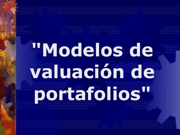 """""""Modelos de valuación de portafolios"""""""