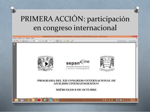 PRIMERA ACCIÓN: participación  en congreso internacional