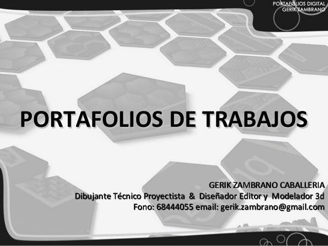 PORTAFOLIOS DE TRABAJOS                                      GERIK ZAMBRANO CABALLERIA    Dibujante Técnico Proyectista & ...